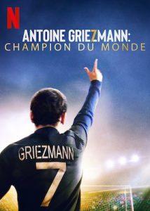 Antoine Griezmann: The Making of a Legend (2019) อองตวน กรีซมันน์ กว่าจะเป็นตำนาน