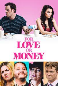 For Love or Money (2019) รักฉันนั้นเพื่อ…ใคร