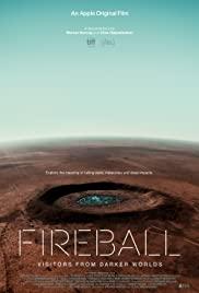 สารคดี Fireball: Visitors from Darker Worlds (2020)