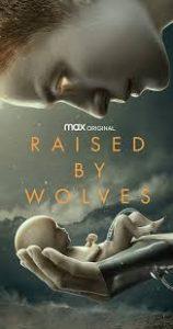ดูซีรี่ย์ออนไลน์ Raised by Wolves Season 1 (2020) ซับไทย พากย์ไทย เต็มเรื่อง EP1 - EP10 [จบ]