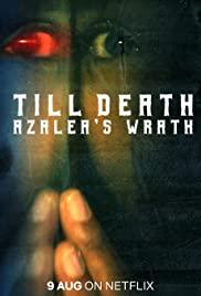 ดูหนังออนไลน์ จนกว่าจะถึงวันตาย (2019) Till death (Azalea's warth) | Netflix HD เต็มเรื่อง