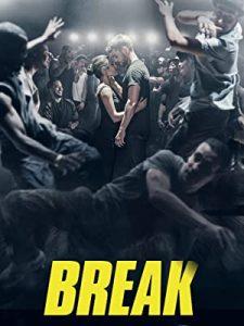 ดูหนังออนไลน์ Break (2018) เบรก: แรงตามจังหวะ   Netflix HD เต็มเรื่อง