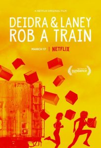Deidra & Laney Rob a Train (2017) ปฏิบัติการปล้นรถไฟของดีดร้าและเลนีย์