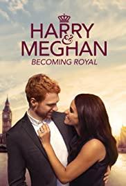 Harry & Meghan Becoming Royal (2019)