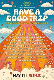 ดูหนังออนไลน์ Have a Good Trip: Adventures in Psychedelics (2020) ผจญภัยหลุดโลกกับยาหลอนประสาท | Netflix HD เต็มเรื่อง