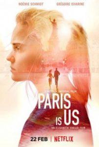 ดูหนังออนไลน์ Paris Is Us (Paris est à nous) (2019) ปารีสแห่งรัก | Netflix HD เต็มเรื่อง