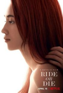 ดูหนัง Ride or Die (2021) อยู่เป็น ยอมตาย เพื่อเธอ | Netflix