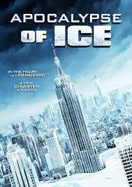 Apocalypse Of Ice (2020) นาทีระทึก..วันสิ้นโลก