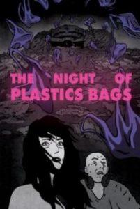 ดูหนังออนไลน์ The Night of the Plastic Bags (2018) ซับไทย เต็มเรื่อง