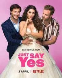 ดูหนัง just say yes (2021) ซับไทย หนังฝรั่ง ตลก รัก โรแมนติก