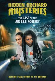 Hidden Orchard Mysteries: The Case of the Air B and B Robbery  ( 2020 )