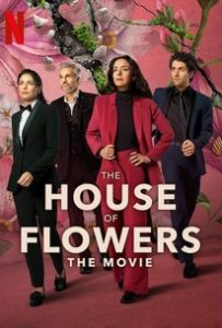 The House Of flower The Movie (2021) บ้านดอกไม้ เดอะมูฟวี่ | Netflix
