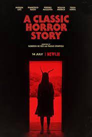 A Classic Horror Story (2021) สร้างหนังสั่งตาย | Netflix