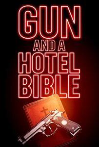ดูหนังดราม่า Gun and a Hotel Bible (2021)