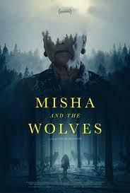 Misha and the Wolves (2021) มิซาและหมาป่า