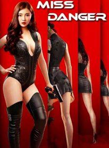 ดูหนังจีน Miss Danger (2021) ยอดจารชนสาว