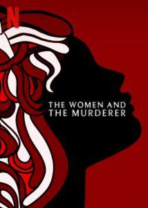 The Women and the Murderer (2021) ผู้หญิงกับฆ่าตกร