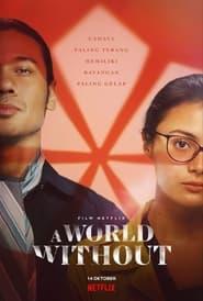 ดูหนัง A World Without (2021) โลกไร้รัก | Netflix เต็มเรื่องมาสเตอร์