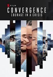 Convergence: Courage in a Crisis (2021) Convergence: ร่วมกล้าฝ่าวิกฤติ