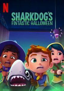 ดูหนังการ์ตูนอนิเมชั่นออนไลน์ ชาร์คด็อกกับฮาโลวีนมหัศจรรย์ (2021) Sharkdog's Fintastic Halloween